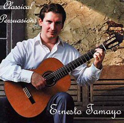 Ernesto Tamayo - Classical Persuasions