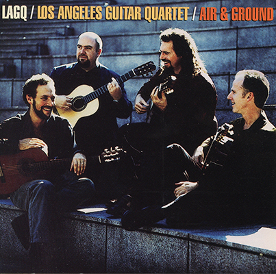 Los Angeles Guitar Quartet - Air & Ground