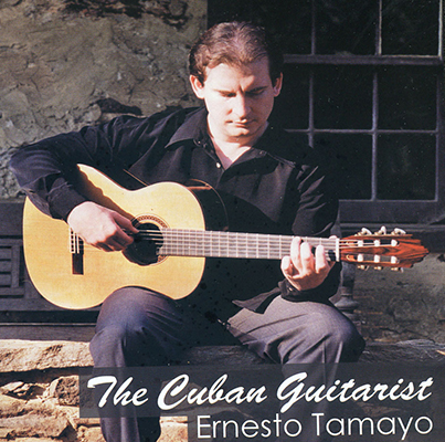 Ernesto Tamayo - The Cuban Guitarist